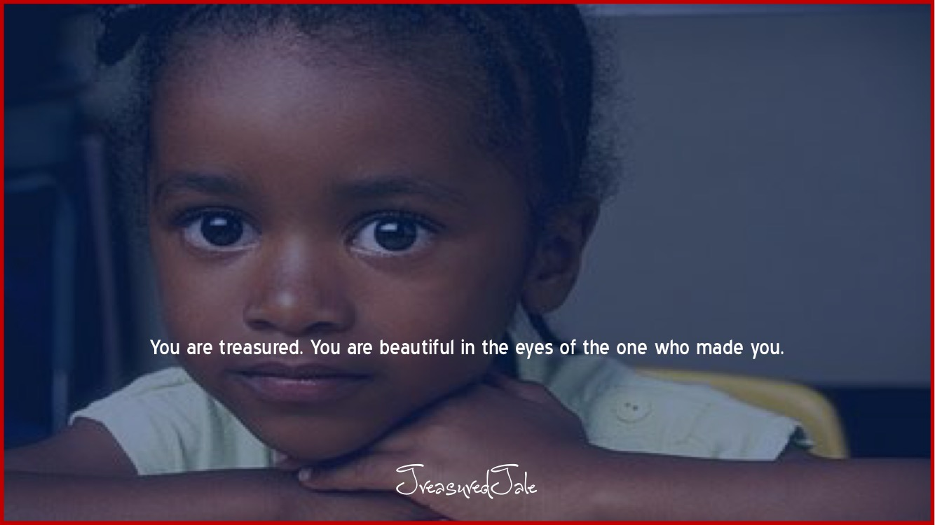 You are beautiful in the eyes of the one who made you