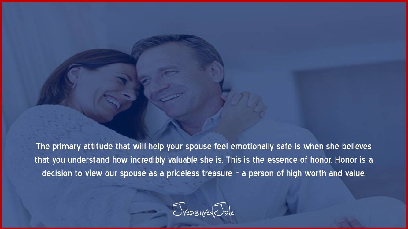 Honor is a decision to view our spouse as a priceless treasure