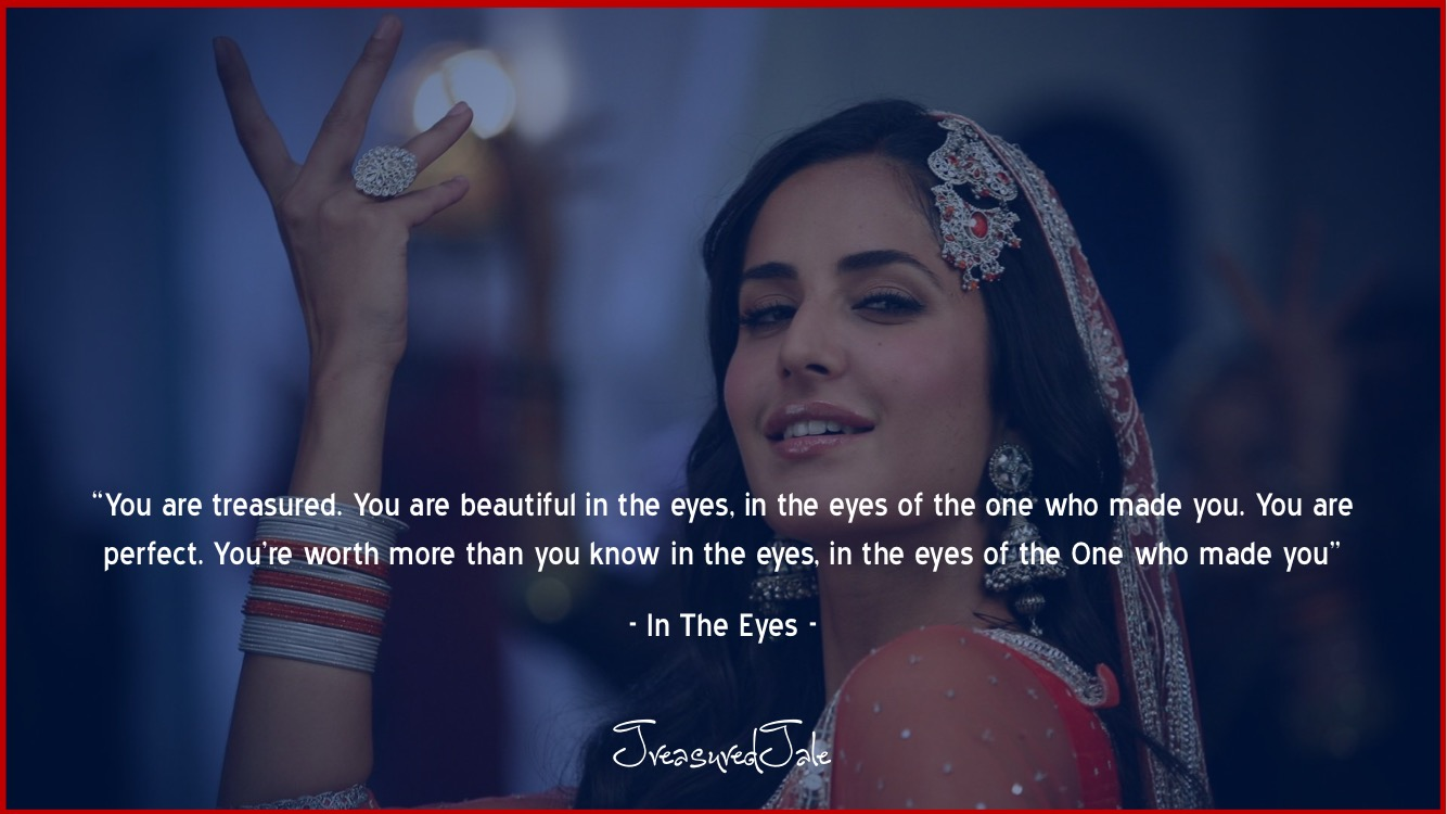 You are beautiful in the eyes of the one who made you.